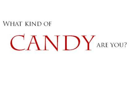 what kind of candy are you?